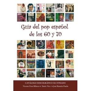 GUÍA DEL POP ESPAÑOL DE LOS AÑOS 60 Y 70   ( RF-375 )