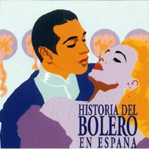 VARIOS - HISTORIA DEL BOLERO EN ESPAÑA ( RQ 52472 )