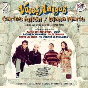 VOCES AMIGAS/CARLOS ANTÓN/DIANA MARIA ( RO 52142 )