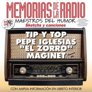 """VARIOS - MEMORIAS DE LA RADIO - MAESTROS DEL HUMOR  TIP Y TOP / PEPE IGLESIAS """" EL ZORRO"""" /  MAGINET  ( RM 55562 )"""