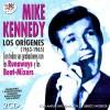 MIKE KENNEDY - LOS ORÍGENES (1963-1965) ( RO 55462 )