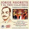 CALAVERAS,  TRÍO Y JORGE NEGRETE ( RM–52992 )