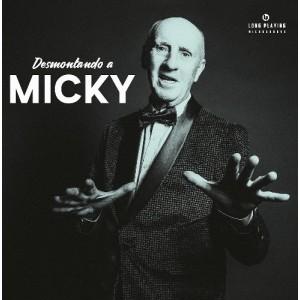 MICKY - Desmontando a Micky