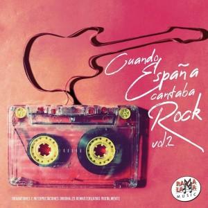 VARIOS - CUANDO ESPAÑA CANTABA ROCK VOL. 2