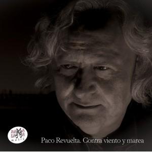 """Paco Revuelta """"Contra viento y marea"""""""