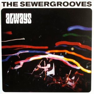 The Sewergrooves ‎– Always