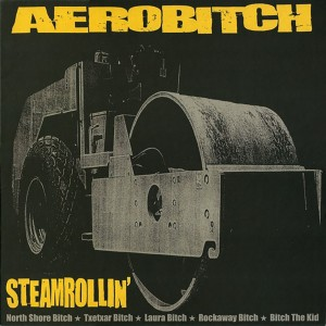 Aerobitch ‎– Steamrollin'