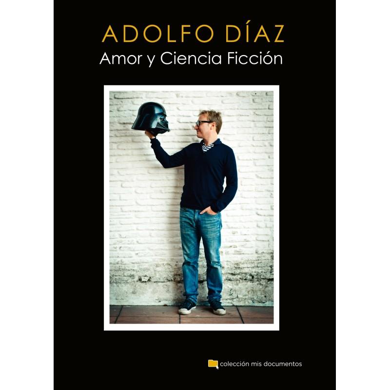 Adolfo Díaz: Amor y Ciencia Ficción
