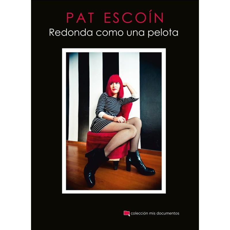 Pat Escoín: Redonda como una pelota