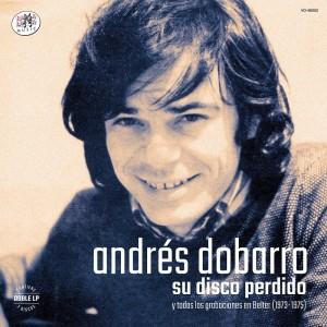 Andrés Dobarro: el disco perdido y grabaciones en Belter