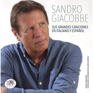 Sandro Giacobbe, sus grandes canciones
