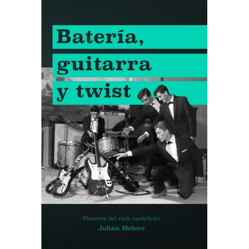 Batería, guitarra y twist - Julián Molero
