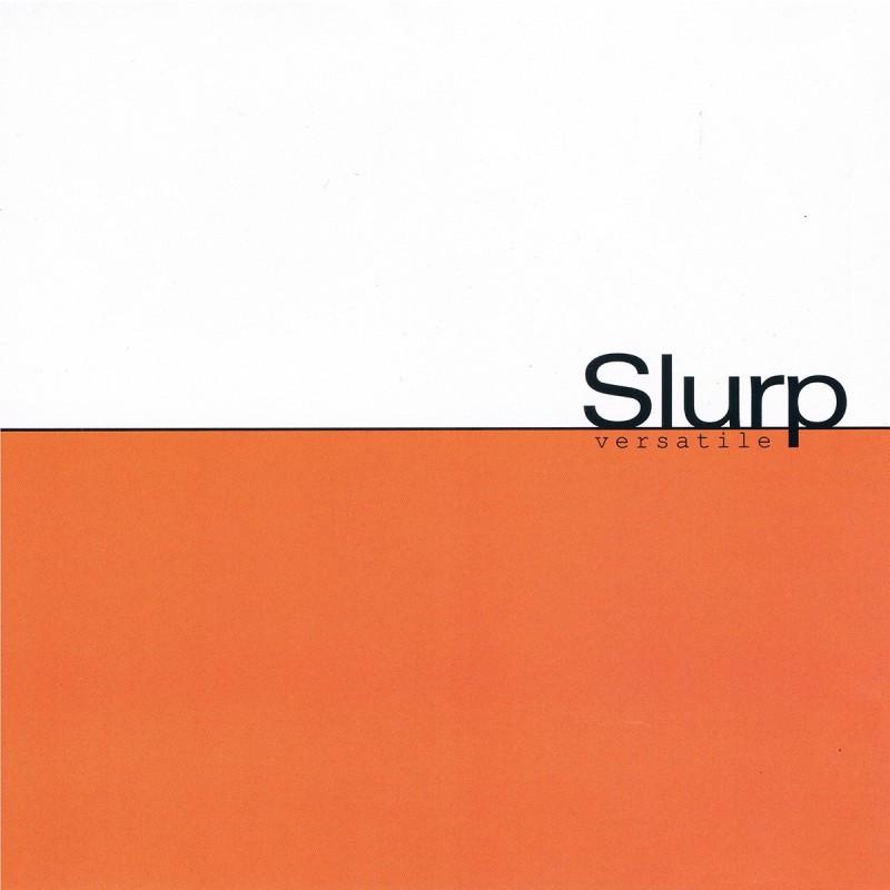 Slurp - Versatile
