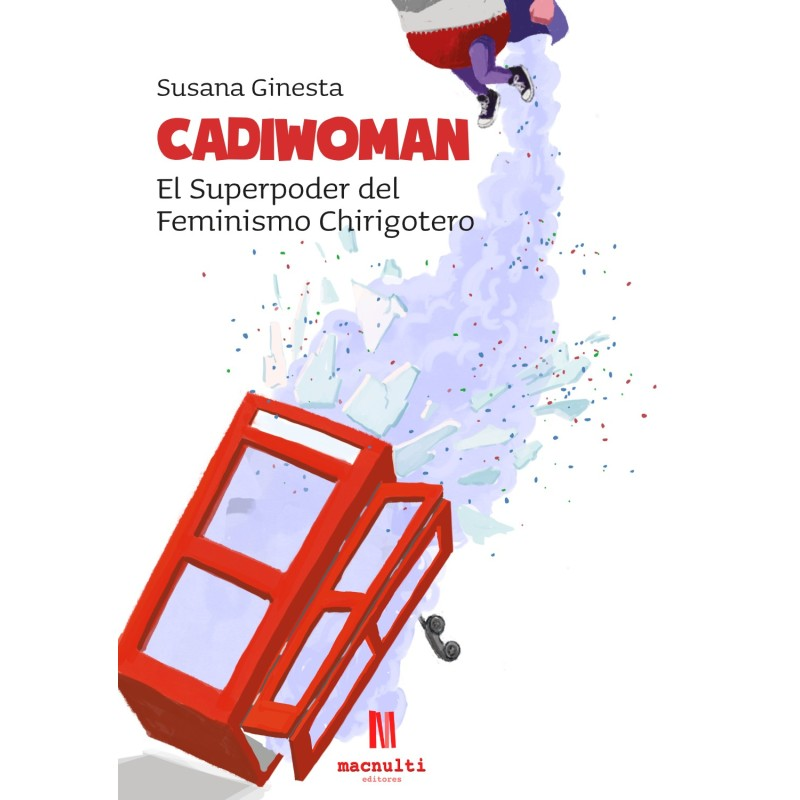 Cadiwoman. El superpoder del feminismo chirigotero - Susana Ginesta Gamaza