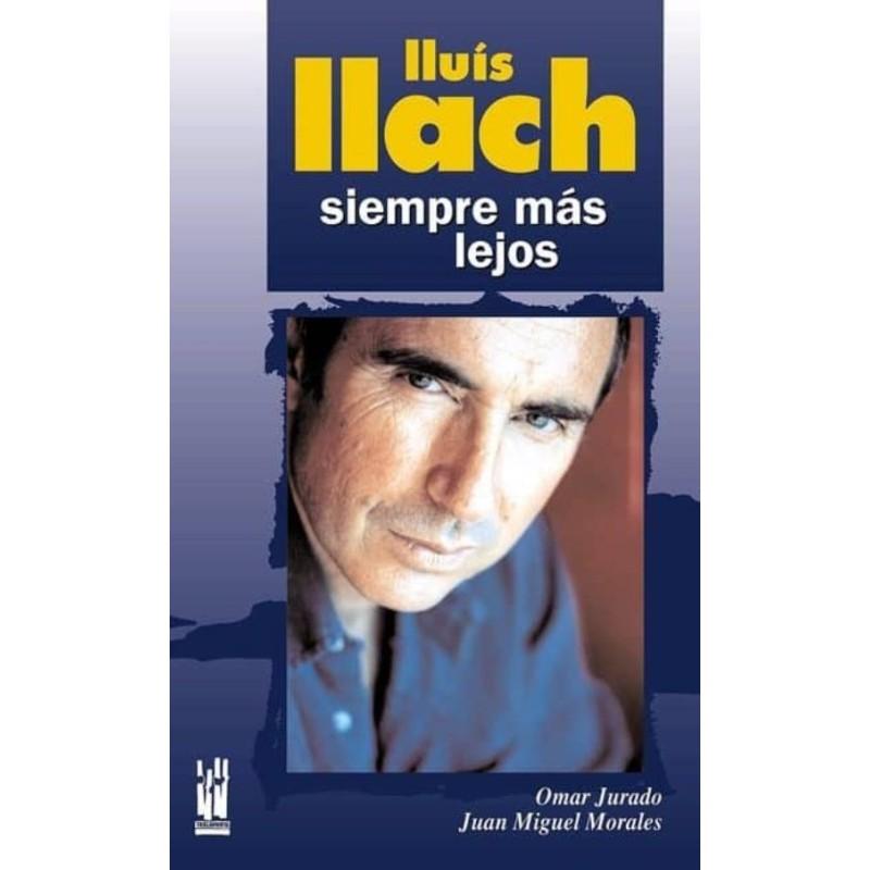 LLUIS LLACH. Siempre más lejos, de Omar Jurado y Juan Miguel Morales López