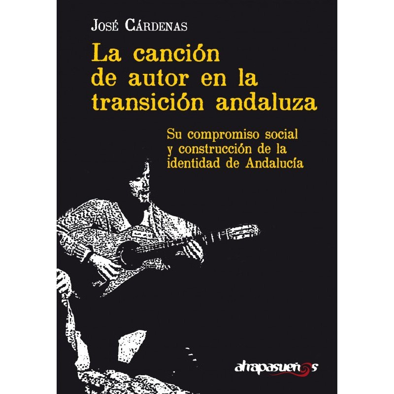 LA CANCIÓN DE AUTOR EN LA TRANSICIÓN ANDALUZA. Su compromiso social y construcción de la identidad andaluza