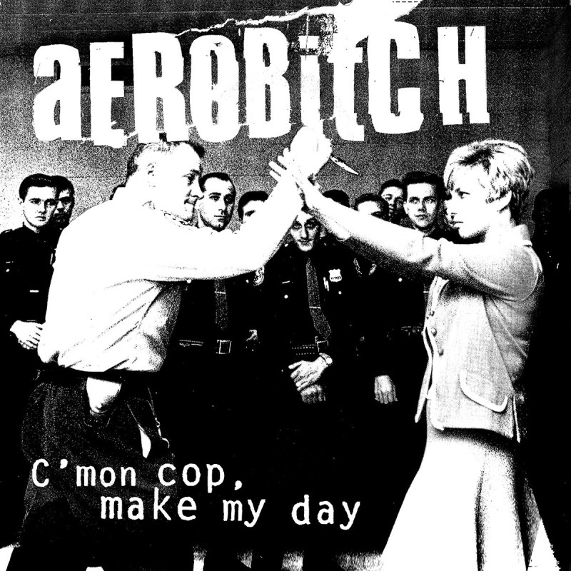 Aerobitch - Cmon cop make my day 2021